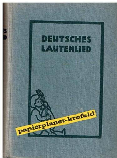 Deutsches Lautenlied. Neue, sehr erw. Aufl. 71.-80. Tsd. 1925, Hrsg.Walther Werckmeister [unter Mitarb. von ...]