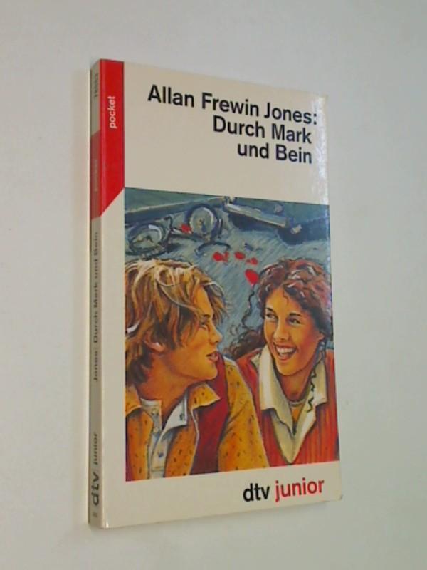 Jones, Allan Frewin: Durch Mark und Bein. dtv pocket