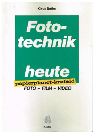 Fototechnik heute. Foto Film Video ; 388949174x