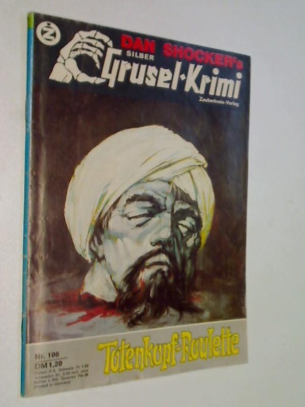 Silber Grusel-Krimi (Larry Brent) 106 Totenkopf-Roulette ,  Zauberkreis Roman-Heft, ERSTAUSGABE