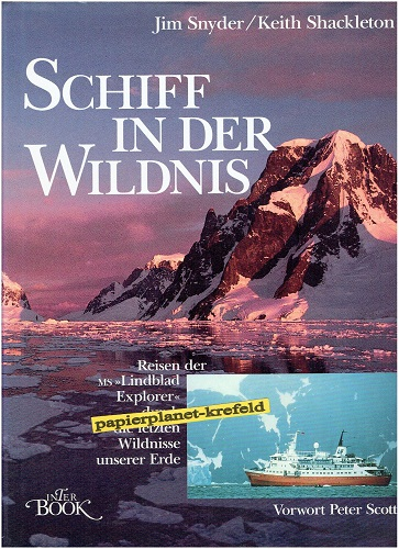 Schiff in der Wildnis - Reisen der MS Lindblad Explorer durch die letzten Wildnisse unserer Erde. 3926537078