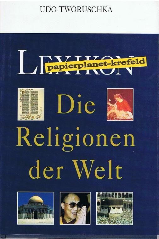 Lexikon Die Religionen der Welt. Ungekürzte Lizenzausg.