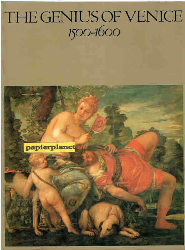 The Genius of Venice 1500 - 1600. (= Royal Academy of Arts London 1983).