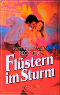 Receveur, Betty Layman: Flüstern im Sturm. Roman, = Molly Gallagher ; 3894570172