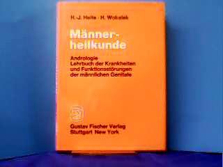 Männerheilkunde : Andrologie ; Lehrbuch d. Krankheiten u. Funktionsstörungen d. männl. Genitale. 3437003143 H.-J. Heite ; H. Wokalek. In Zsarb. mit B. Pfrieme. Mit e. Geleitw. von G. Stüttgen