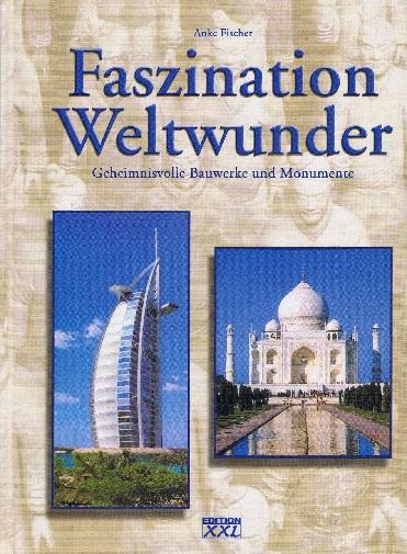 Faszination Weltwunder - Geheimnisvolle Bauwerke und Monumente 9783897369245