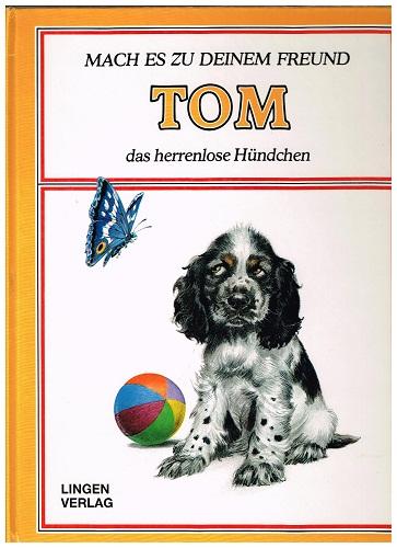 Tom, das herrenlose Hündchen. Mach es zu deinem Freund