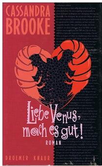 Liebe Venus, mach es gut! : Roman. ; 3426193353 Cassandra Brooke. Aus dem Engl. übers. von Judith Schwaab