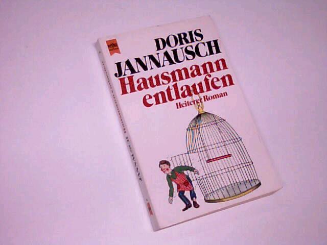 Hausmann entlaufen : heiterer Roman. Heyne 7790 ; 3453029313 Genehmigte, ungekuürzte Taschenbuchausg.