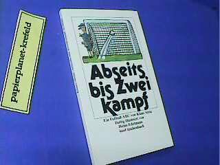 Abseits bis Zweikampf : ein Fussball-ABC. it 1630 ; 3458333304 1. Aufl.