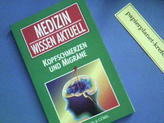 Kopfschmerzen und Migräne . Medizin Wissen aktuell.