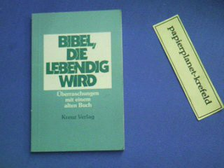 Bibel, die lebendig wird : Überraschungen mit einem alten Buch. ; 3783110718