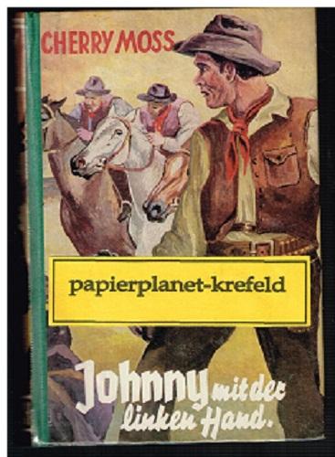 Johnny mit der linken Hand : Wildwest-Roman. von