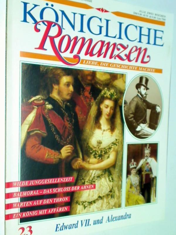 Königliche Romanzen 23 Edward VII. und Alexandra Marshall Cavendish Sammelwerk