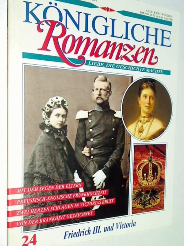 Königliche Romanzen 24 Friedrich III. und Victoria Marshall Cavendish Sammelwerk