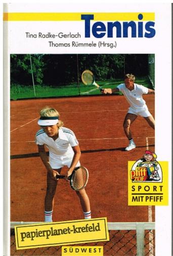 Radke-Gerlach, Tina [Hrsg.]: Tennis. ZDF Sport mit Pfiff . ; 3517012882 Tina Radke-Gerlach ; Thomas Rümmele (Hrsg.)