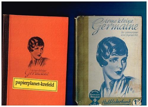 Arme kleine Germaine : Lebensroman u. Ungenannten.  Deutsche Illustrierte Roman-Bibliothek Buch 14
