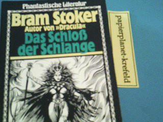 Das Schloss der Schlange : phantast. Geschichten. Bastei Phantastische Literatur 72009 = Lair of the white worm ; 3404720091