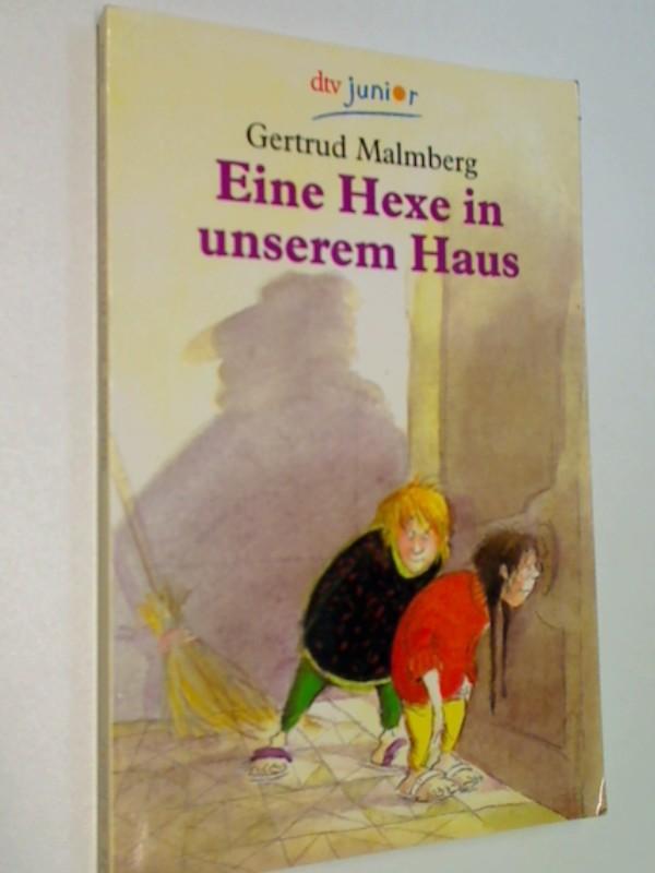 Malmberg, Gertrud: Eine Hexe in unserem Haus