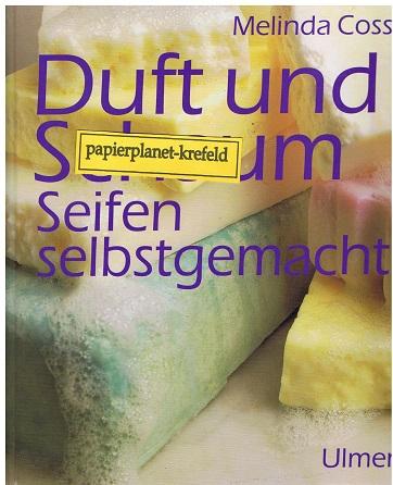 Duft und Schaum : Seifen selbstgemacht. = The handmade soap book ; 3800178133 Dt. Erstausg.