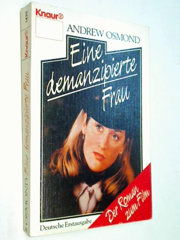 OSMOND, ANDREW: Eine demanzipierte Frau. Der Roman zum Film