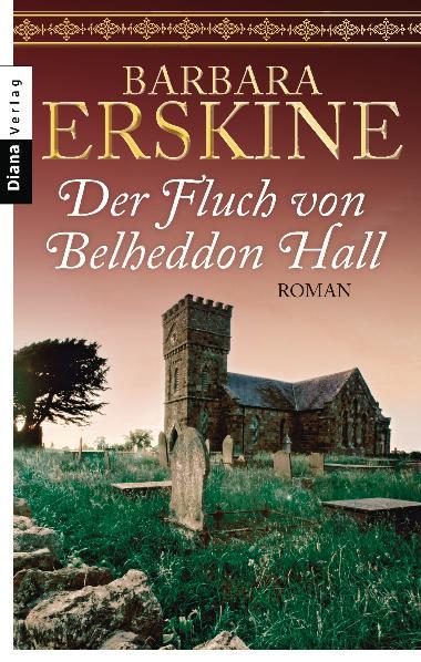 Der Fluch von Belheddon Hall , Roman = House of echoes, Diana TB ; 9783453408197
