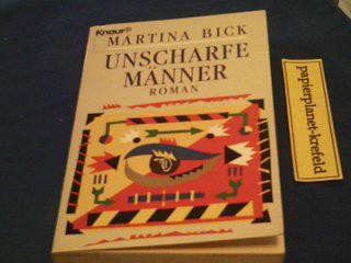 BICK, MARTINA: Unscharfe Männer : Roman. Orig.-Ausg.