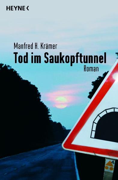 Tod im Saukopftunnel. Roman Krimi ; 9783453433861