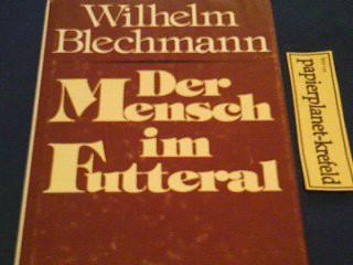 Der Mensch im Futteral : Umrisse e. krit. Kulturanthropologie. ; 3512005853