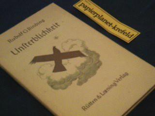 BINDING, RUDOLF G.: Unsterblichkeit.