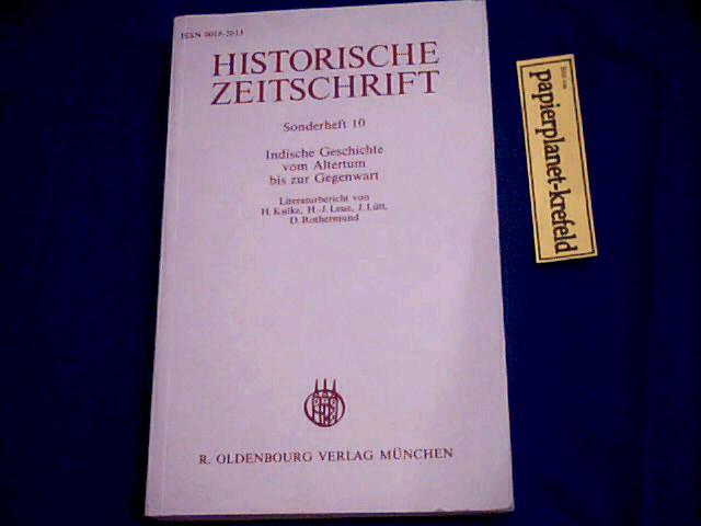 Indische Geschichte vom Altertum bis zur Gegenwart : Literaturbericht über neuere Veröffentlichungen. Historische Zeitschriften Sonderheft 10, signiert von Hermann Kulke ...