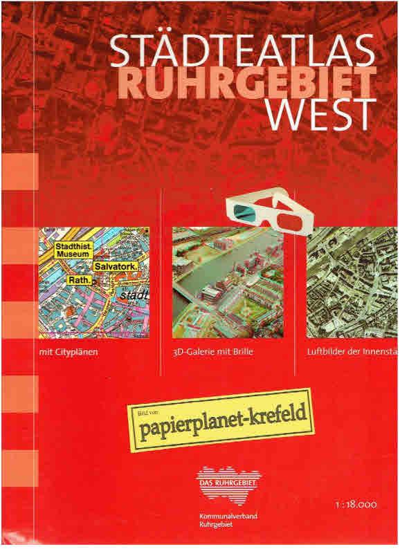 Städteatlas Ruhgebiet West, mit Cityplänen, 3D-Galerie mit Brille, Luftbilder der Innenstädte ; 1 : 18 000 ; 3932165276