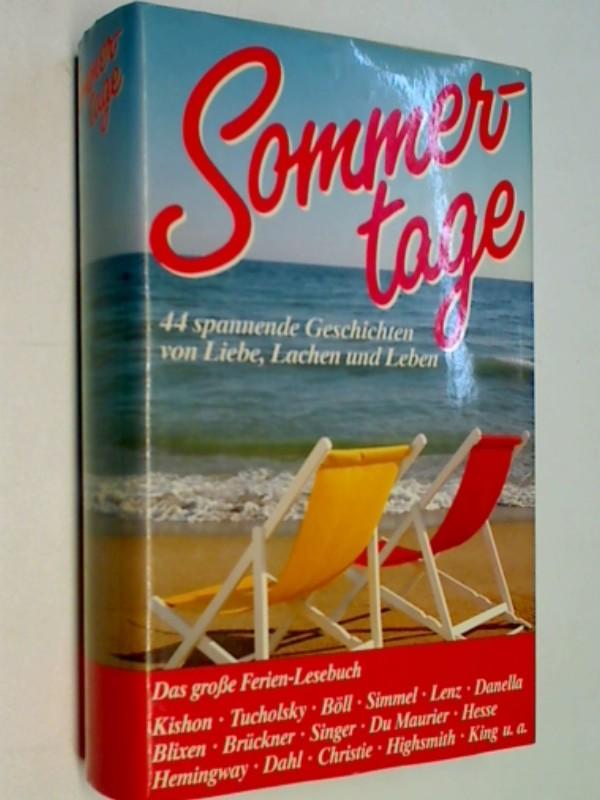 Sommertage - 44 spannende Geschichten von Liebe, Lachen und Leben. Das große Ferien-Lesebuch.