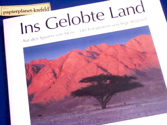 Ins gelobte Land. Auf den Spuren von Mose 140 Fotografien von Inge Bruland