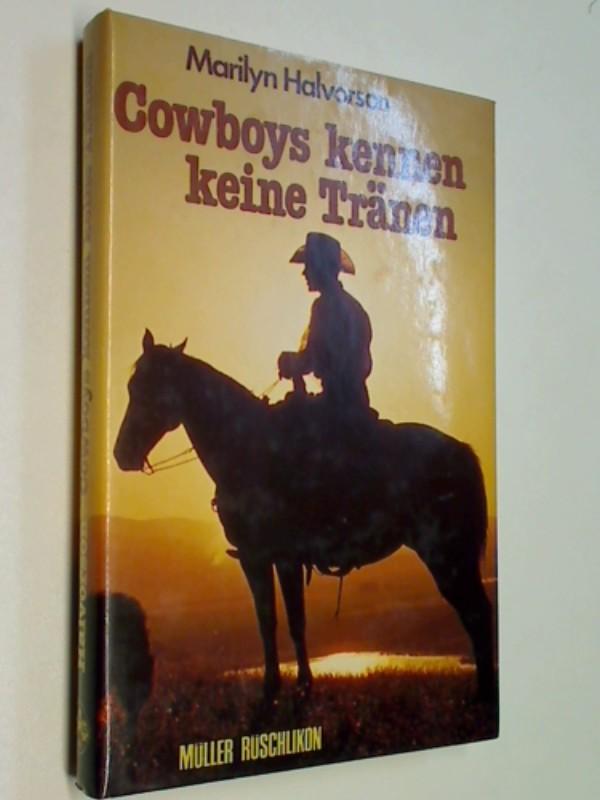 Cowboys kennen keine Tränen. = Cowboys don