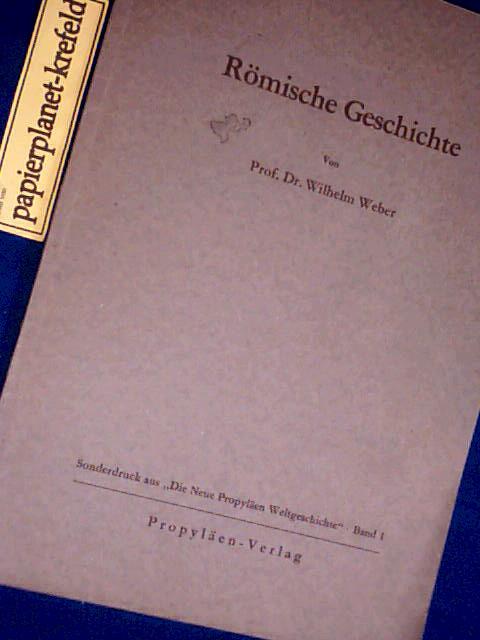 Römische Geschichte bis zum Zerfall des Weltreichs. Sonderdruck aus Neue Propyläen Weltgeschichte Band 1,