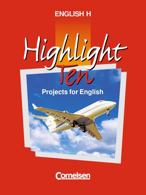 English H/Highlight / Band 6: 10. Schuljahr - Highlight Ten - Schülerbuch