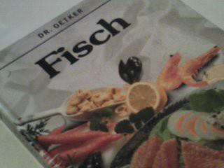 Fisch. Dr. Oetker ( Rezeptbuch für meistens 4 Personen)