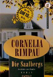 RIMPAU, CORNELIA: Die Saalbergs - Die Geschichte einer Familie ; Roman