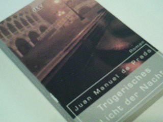 Trügerisches Licht der Nacht : Roman. = La tempestad Aus dem Span. übers. von Alexander Dobler Einmalige, limitierte Sonderausg.