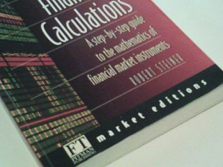 Mastering Financial Calculations: A Step-By-Step Guide to the Mathematics of Financial Market Instruments: A Step-by-step Guide to the Mathematics of Financial Markets (FT Market Editions) ; 9780273625872