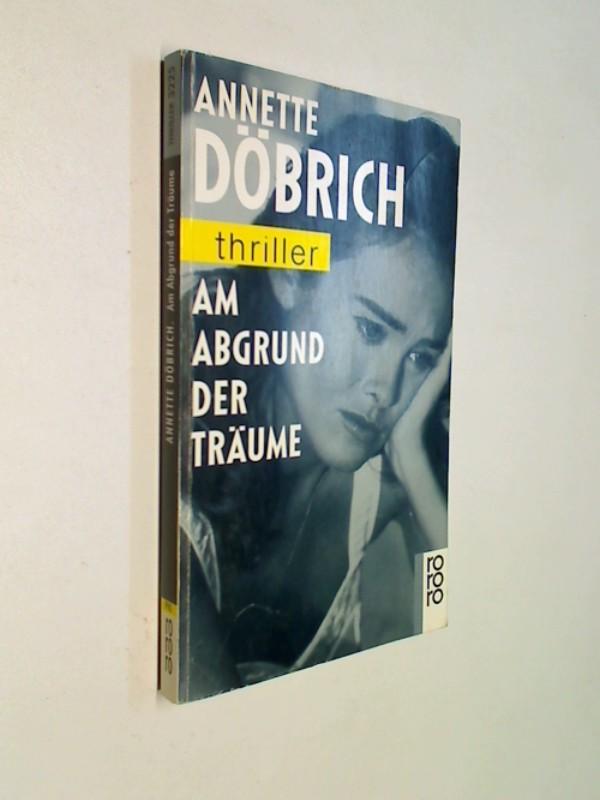 Am Abgrund der Träume. rororo thriller 225 , ERSTAUSGABE 1995