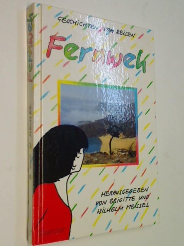 Fernweh - Geschichten vom Reisen ; 9783210249216