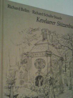 kevelaer - Bellm, Richard und Richard Schulte Staade: Kevelaerer Skizzenbuch = Schetsboek van Kevelaer. 3766690426 ; Richard Schulte Staade.
