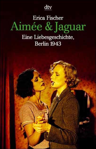 Aimée & Jaguar Eine Liebesgeschichte, Berlin 1943