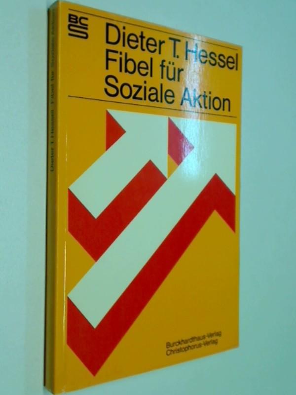 Hessel, Dieter T.: Fibel für soziale Aktion. =  A social action primer