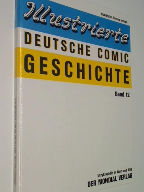 llustrierte Deutsche Comic-Geschichte, Bd. 12: Der Mondial Verlag,  Enzyklopädie in Wort und Bild