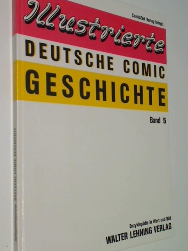 llustrierte Deutsche Comic-Geschichte, Bd. 5: Der Walter Lehning Verlag, Enzyklopädie in Wort und Bild