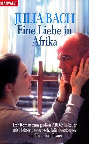 Bach, Julia: Eine Liebe in Afrika. Buch Roman zum Film