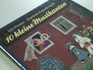 10 [Zehn] kleine Musikanten : ein Bilderbuch